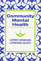 Community Mental Health: A Practical Guide by Loren Mosher and Lorenzo Burti